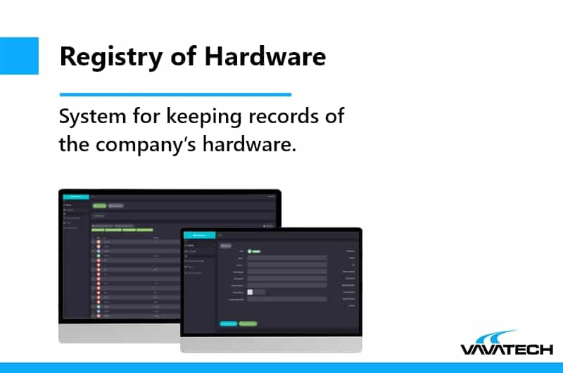 Registry of hardware is a ready to use subscription product for companies with a lot of hardware. It is friendly to use thanks to Vavatech's specialists